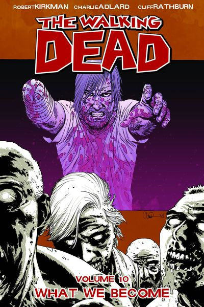 Walking dead, Vol 10, kirkman, rick, zombies, what we become